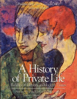 A History of Private Life: Riddles of Identity in Modern Times v. 5
