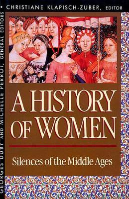 History of Women in the West, Volume II: Silences of the Middle Ages