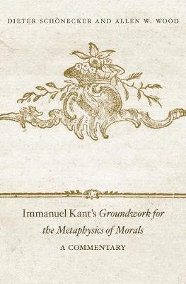 Immanuel Kant's <i>Groundwork for the Metaphysics of Morals</i>