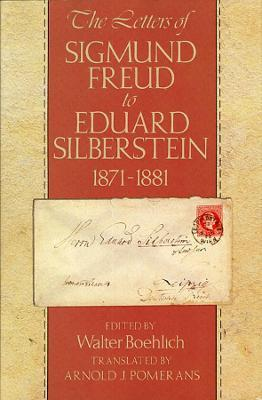 The Letters of Sigmund Freud to Eduard Silberstein, 1871-1881
