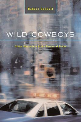 Wild Cowboys  Urban Marauders and the Forces of Order