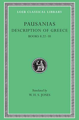 Description of Greece: Bks.VIII, xxii-X v. 4