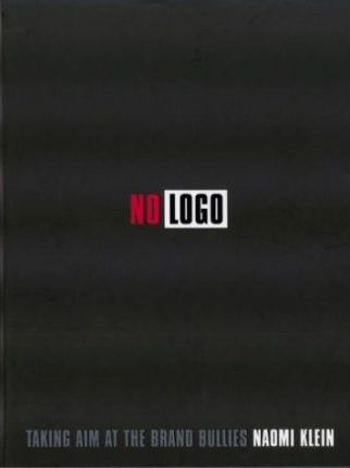 no logo: taking aim at brand bullies essay Everyone who has watched no logo: taking aim at the brand bullies 2003.