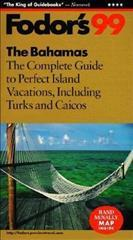 Bahamas The Complete Guide to Perfect Island Vacations, Including the Turks and Caicis Islands