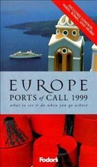 Europe Ports of Call City Sights, Old World Tours, the Best Shops and Recommended Excursions When You Go Ashore