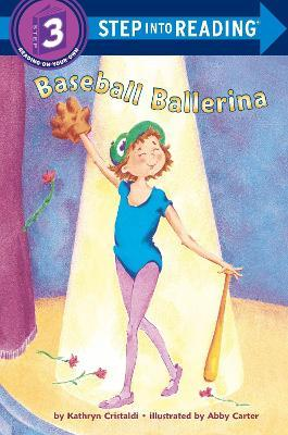Baseball Ballerina : Step Into Reading 3