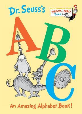 Dr. Seuss's ABC : An Amazing Alphabet Book