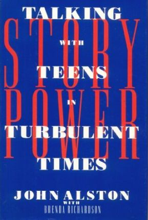 Story Power : Talking with Teens in Turbulent Times