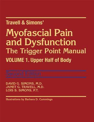 Travell & Simons' Myofascial Pain and Dysfunction: The Trigger Point Manual
