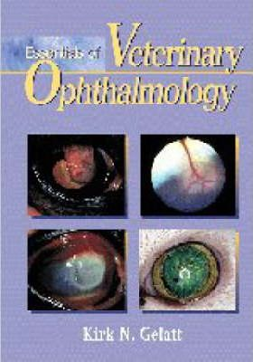 The Essentials of Veterinary Ophthalmology