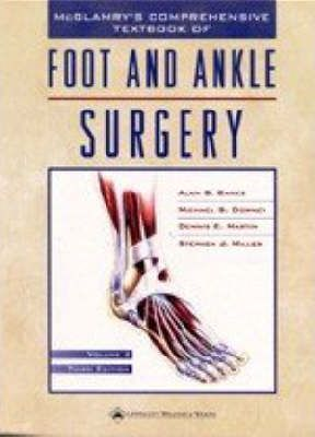 McGlamry's Comprehensive Textbook of Foot and Ankle Surgery