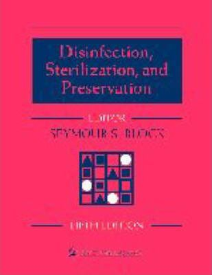 Disinfection, Sterilization and Preservation : Seymour S  Block