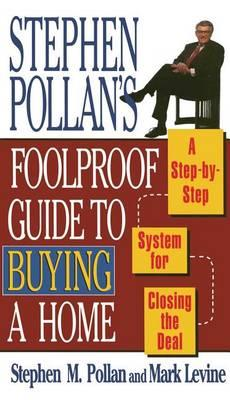 Stephen Pollan's Foolproof Guide to Buying a Home