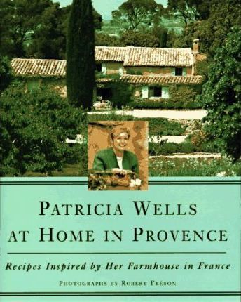 Patricia Wells at Home in Provence  Recipes Inspired  Her Farmhouse in France