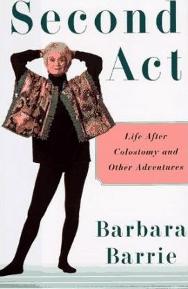 Second Act  Life after Colostomy and Other Adventures