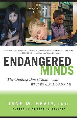 Endangered Minds : Why Cghildren Don't Think, and What We Can Do about it