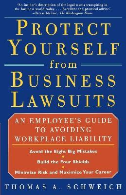 Protect from Business Lawsuits: An Employee's Guide to Avoiding Workplace Liability