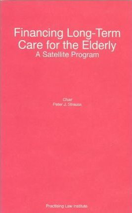 Financing Long-Term Care for the Elderly