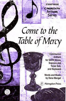Come to the Table of Mercy Anthem