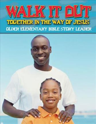 Walk It Out Older Elementary Bible Story Leader