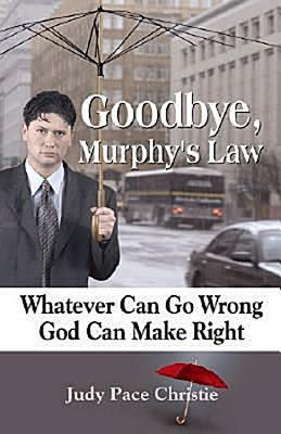 Goodbye, Murphy's Law