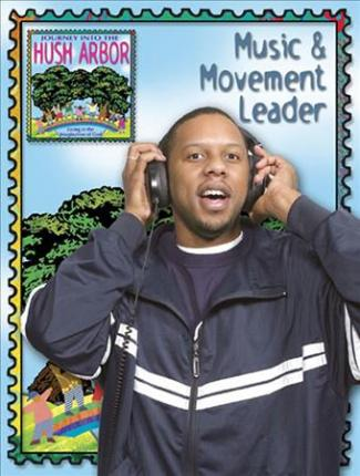 Journey into the Hush Arbor Music And Movement Leader