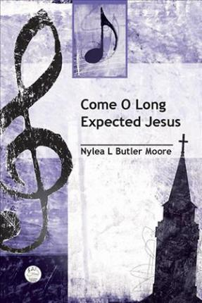 Come O Long Expected Jesus Anthem