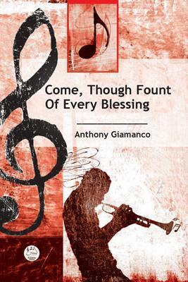 Come, Thou Fount of Every Blessing Anthem
