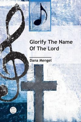Glorify the Name of the Lord Anthem
