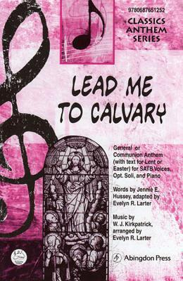 Lead Me to Calvary Anthem