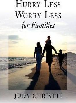 Hurry Less Worry Less for Families