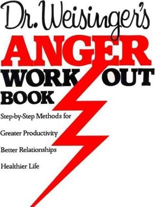 Dr. Weisingers's Anger Work-out Book