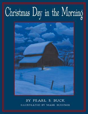 Christmas Day in the Morning : Pearl S Buck : 9780688162672