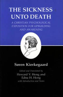 Kierkegaard's Writings, XIX, Volume 19: Sickness Unto Death: A Christian Psychological Exposition for Upbuilding and Awakening