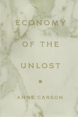 Economy of the Unlost: (Reading Simonides of Keos with Paul Celan) (Martin Classical Lectures)