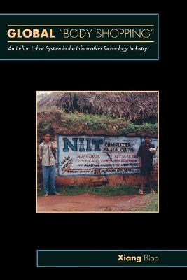 Global Body Shopping  An Indian Labor System in the Information Technology Industry