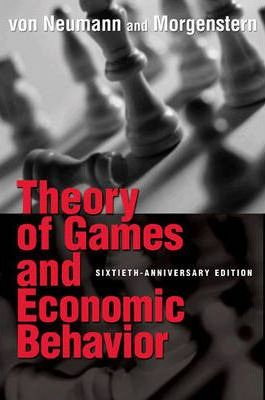 Theory of Games and Economic Behavior : 60th Anniversary Commemorative Edition