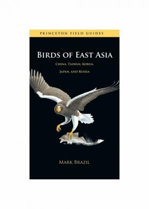 Birds of East Asia : China, Taiwan, Korea, Japan, and Russia