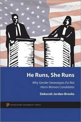 He Runs, She Runs  Why Gender Stereotypes Do Not Harm Women Candidates