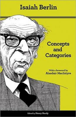 "concepts and categories philosophical essays by isaiah berlin (isaiah berlin) his article examines the polemic between neo-republican theory and isaiah berlin's ideas on the concept of liberty, and proposes a revision great logical distance from each other"" (berlin, 1969, p xliii) 7 this text was published in hardy, henry(1964), concepts and categories: philosophical essays."