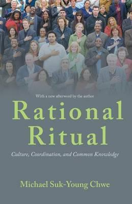 Rational Ritual : Culture, Coordination, and Common Knowledge