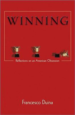 Winning  Reflections on an American Obsession