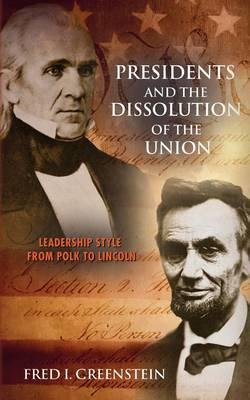 Presidents and the Dissolution of the Union