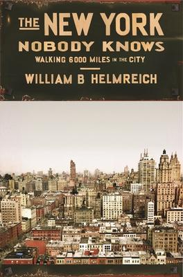 The New York Nobody Knows : Walking 6,000 Miles in the City