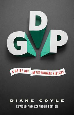 GDP : A Brief but Affectionate History - Revised and expanded Edition