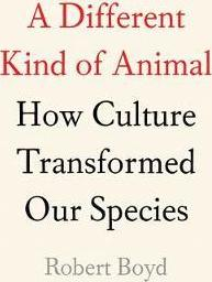 A Different Kind of Animal : How Culture Transformed Our Species