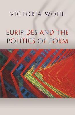 Euripides and the Politics of Form