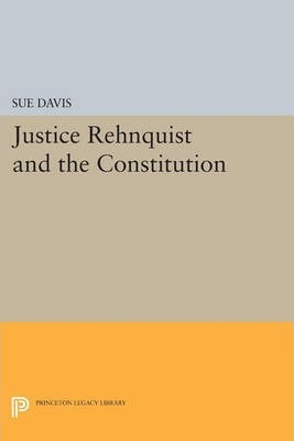 Justice Rehnquist and the Constitution