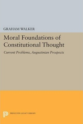 Moral Foundations of Constitutional Thought