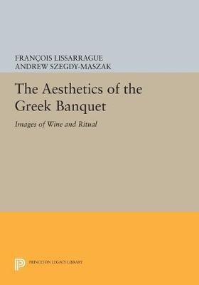 The Aesthetics of the Greek Banquet